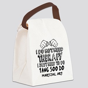 I Just Need To Do Tang Soo Do Canvas Lunch Bag