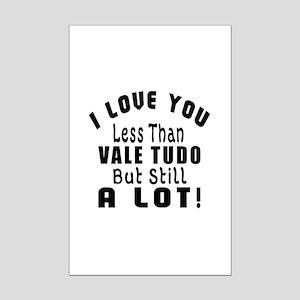 I Love You Less Than Vale Tudo Mini Poster Print