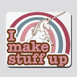 I make stuff up unicorn Mousepad