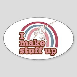 I make stuff up unicorn Oval Sticker