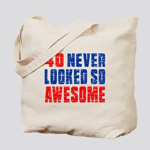 40 Never looked So Much Awesome Tote Bag