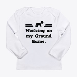 Working On My Ground Game Long Sleeve Infant T-Shi