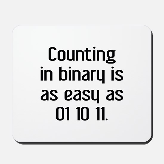Counting In Binary Mousepad