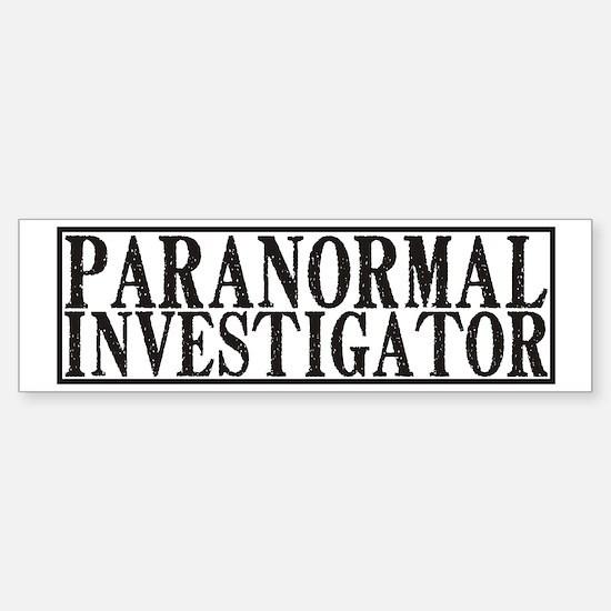Paranormal Investigator Bumper Bumper Bumper Sticker