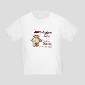 Who Needs Santa? Grandma Toddler T-Shirt