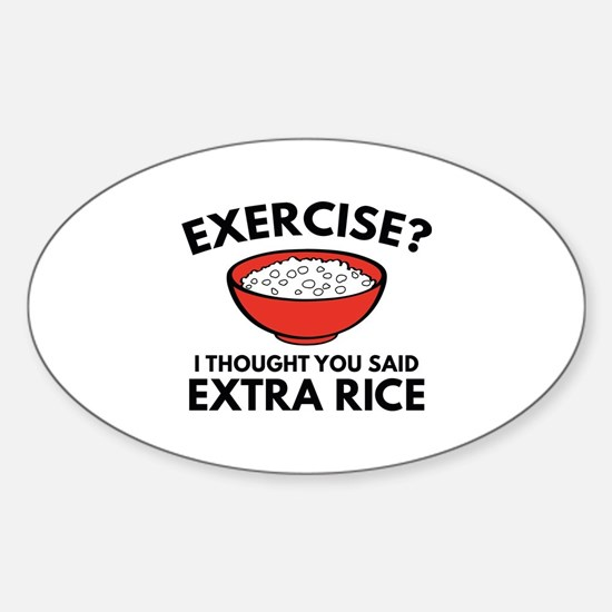 Exercise ? Extra Rice Sticker (Oval)