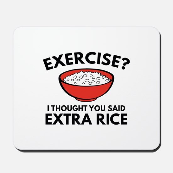 Exercise ? Extra Rice Mousepad