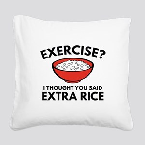 Exercise ? Extra Rice Square Canvas Pillow