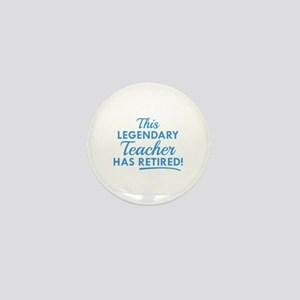 Legendary Retired Teacher Mini Button