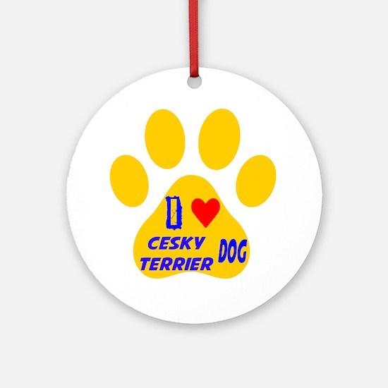I Love Cesky Terrier Dog Round Ornament