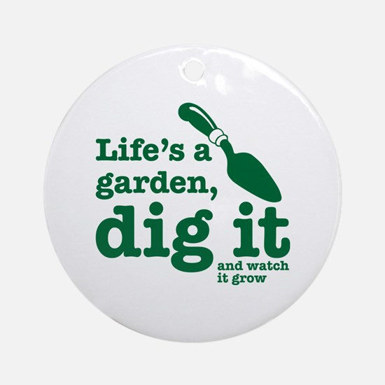Life's A Garden Round Ornament