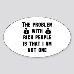 The Problem With Rich People Sticker (Oval)