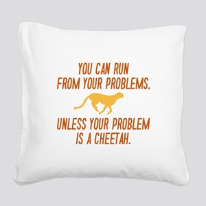 Run From Your Problems Square Canvas Pillow