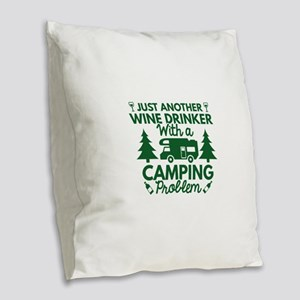 Wine Drinker Camping Burlap Throw Pillow