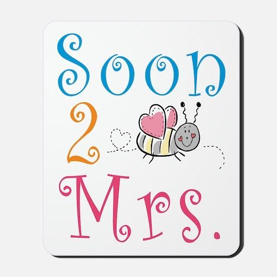 Soon 2 Bee Mrs. Mousepad