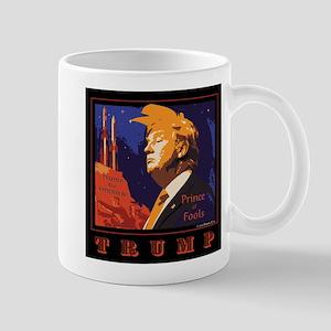 Trump Prince of Fools Mugs