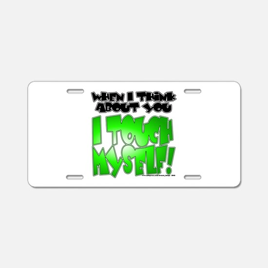 NEW! I Touch Myself Aluminum License Plate