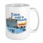 Catch Cold In Duluth Large Mugs