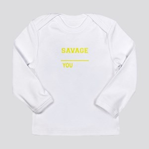 SAVAGE thing, you wouldn't und Long Sleeve T-Shirt