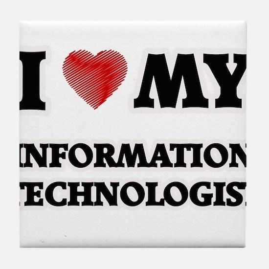 I love my Information Technologist Tile Coaster