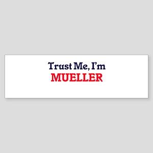 Trust Me, I'm Mueller Bumper Sticker