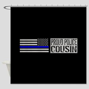 Police: Proud Cousin (Black Flag Bl Shower Curtain