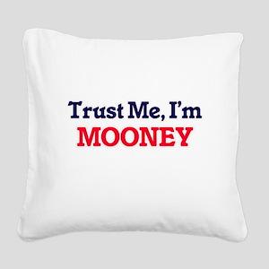 Trust Me, I'm Mooney Square Canvas Pillow