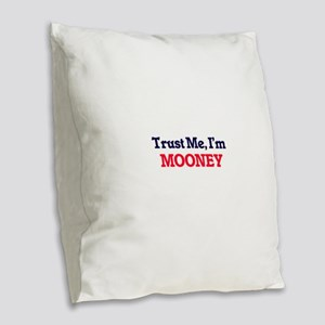 Trust Me, I'm Mooney Burlap Throw Pillow