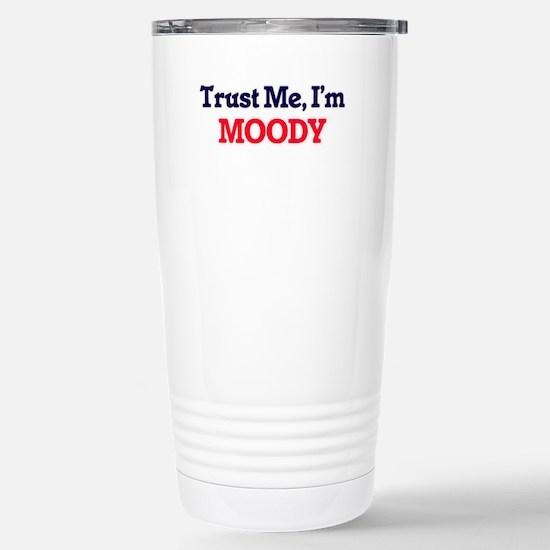 Trust Me, I'm Moody Stainless Steel Travel Mug