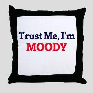 Trust Me, I'm Moody Throw Pillow