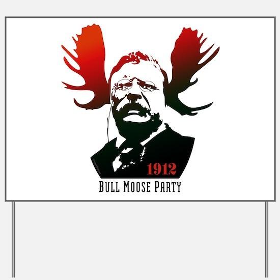 Bull Moose Party Yard Sign