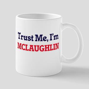 Trust Me, I'm Mclaughlin Mugs