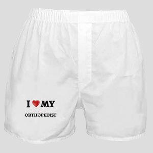 I love my Orthopedist Boxer Shorts