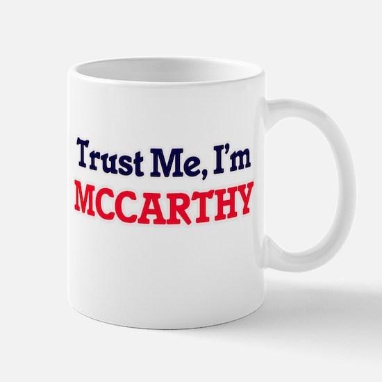 Trust Me, I'm Mccarthy Mugs