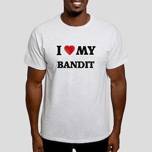 I love my Bandit T-Shirt