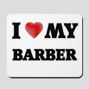 I love my Barber Mousepad