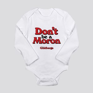 Don't Be A Moron Body Suit