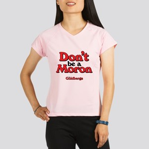 Don't Be A Moron Performance Dry T-Shirt