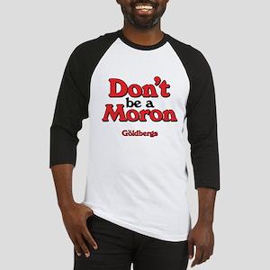 Don't Be A Moron Baseball Jersey
