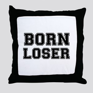 BORN LOSER 2 Throw Pillow