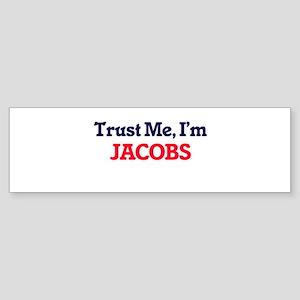 Trust Me, I'm Jacobs Bumper Sticker