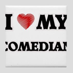 I love my Comedian Tile Coaster