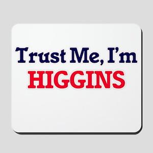 Trust Me, I'm Higgins Mousepad