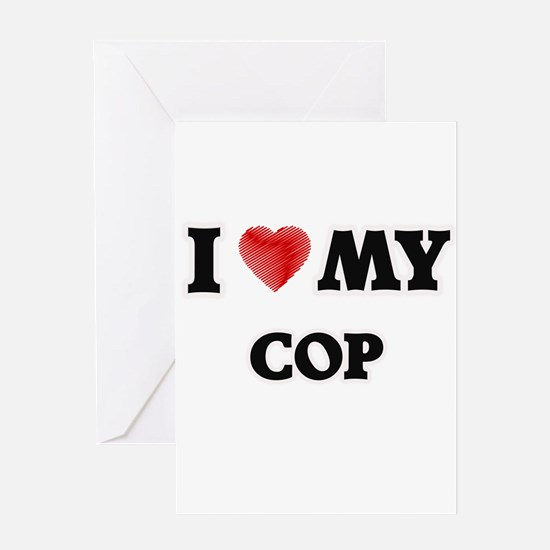 I love my Cop Greeting Cards