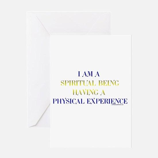 I AM A SPIRITUAL BEING HAVING A PHYSICAL EXPERIENC
