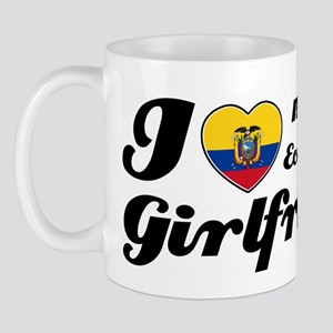 I love my Ecuadorian Girlfriend Mug