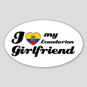 I love my Ecuadorian Girlfriend Oval Sticker