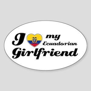 I love my Ecuadorian Girlfriend Oval Sticker