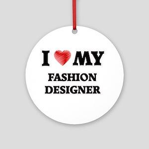 I love my Fashion Designer Round Ornament