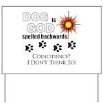 Dog is God Spelled Backwards Yard Sign